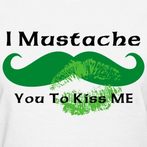 Mustache Irish Kiss T-Shirt - Women's T-Shirt