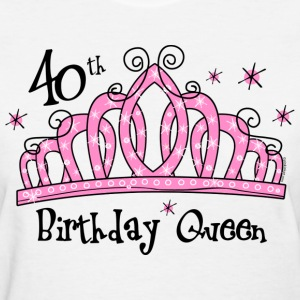 Tiara 40th Birthday Queen T-Shirt - Women's T-Shirt