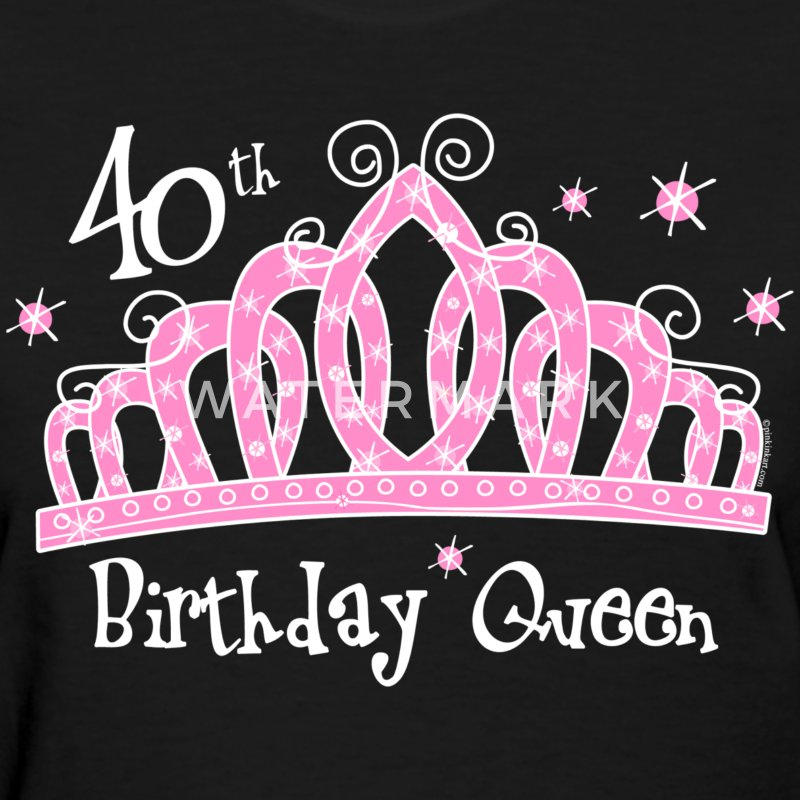 Tiara 40th Birthday Queen DK T-Shirt - Women's T-Shirt