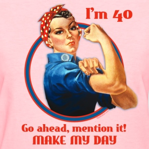 Rosie Riveter 40th Birthday T-Shirt - Women's T-Shirt