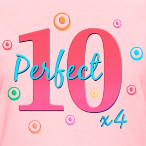 Perfect 10 x4 Birthday T-Shirt - Women's T-Shirt
