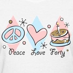 Peace Love 40th Birthday T-Shirt