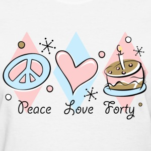 Peace Love 40th Birthday T-Shirt - Women's T-Shirt