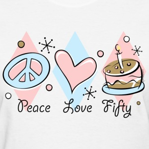 Peace Love 50th Birthday T-Shirt - Women's T-Shirt