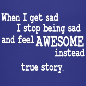 When I feel sad I feel awesome instead Kids' Shirts - Kids' Premium T-Shirt
