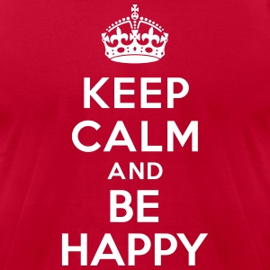 Keep calm and be happy T-Shirts - Men's T-Shirt by American Apparel