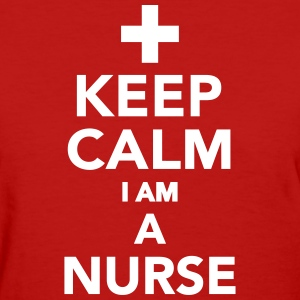 Keep calm I am a Nurse Women's T-Shirts - Women's T-Shirt