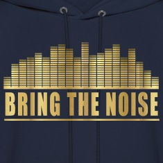 BRING THE NOISE Hoodies