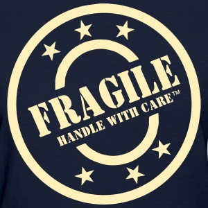FRAGILE HANDLE WITH CARE Women's T-Shirts - Women's T-Shirt