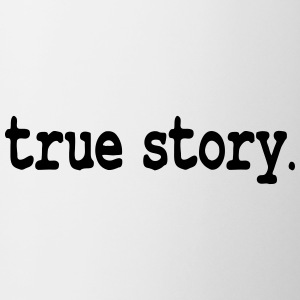 True story / cool story Bottles & Mugs - Coffee/Tea Mug