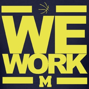 Michigan Basketball We Work March Madness Tshirt - Men's T-Shirt