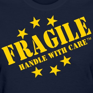 FRAGILE HANDLE WITH CARE - Women's T-Shirt
