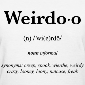 Weirdo definition  Women's T-Shirts - Women's T-Shirt