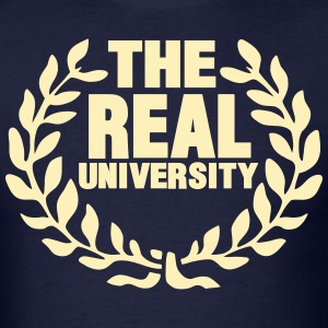 THE REAL UNIVERSITY - Men's T-Shirt