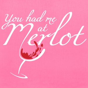 You Had Me at Merlot - Tote Bag