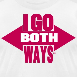 I GO BOTH WAYS T-Shirts - Men's T-Shirt by American Apparel