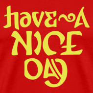 Design ~ Have a Nice Day (grill)