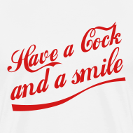 Design ~ Have a Cock and a Smile (white)