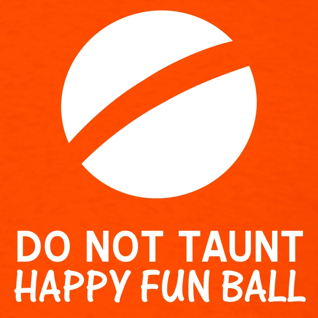 Do Not Taunt Happy Fun Ball (orange)