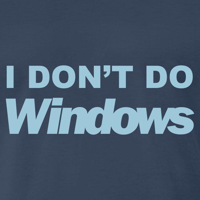 I Don't Do Windows (navy)