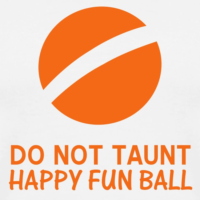 Do Not Taunt Happy Fun Ball (white)