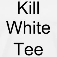 Design ~ Kill White Tee 3X