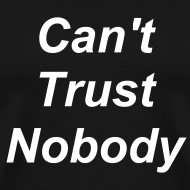Design ~ Can't Trust Nobody