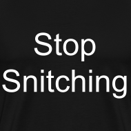 Design ~ Stop Snitching