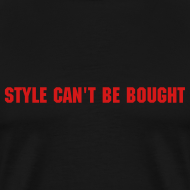 Design ~ STYLE CAN'T BE BOUGHT