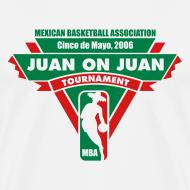 Design ~ MBA Juan on Juan Tournament (White Tee)