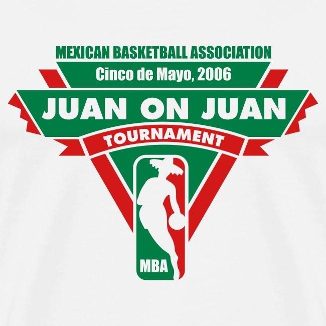 MBA Juan on Juan Tournament (White Tee)