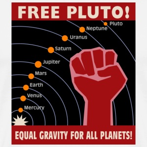 White Free Pluto! Equal Gravity For All Planets! Men - Men's Premium T-Shirt