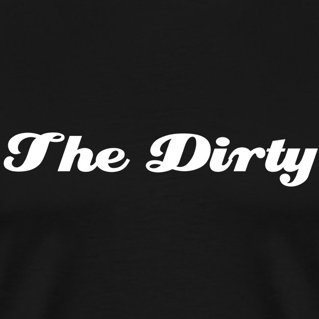 The Dirty