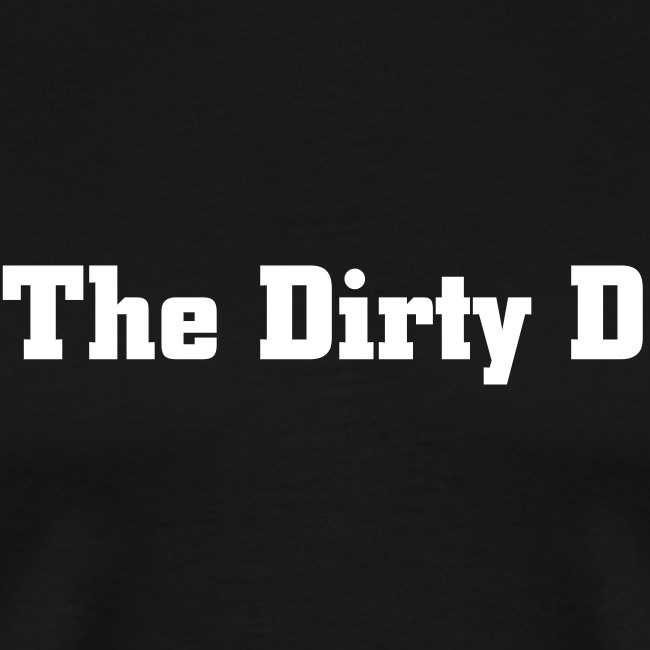 The Dirty D