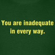Design ~ You Are Inadequate - Yellow Print