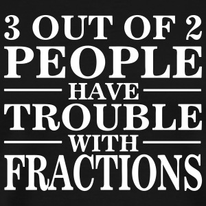 Black Math: Trouble With Fractions Men - Men's Premium T-Shirt