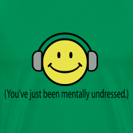 Design ~ Smile - You've just been mentally undressed