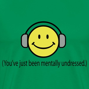 Smile - You've just been mentally undressed. - Men's Premium T-Shirt