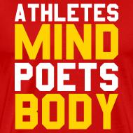 Design ~ Athletes Mind, Poets Body Shirt