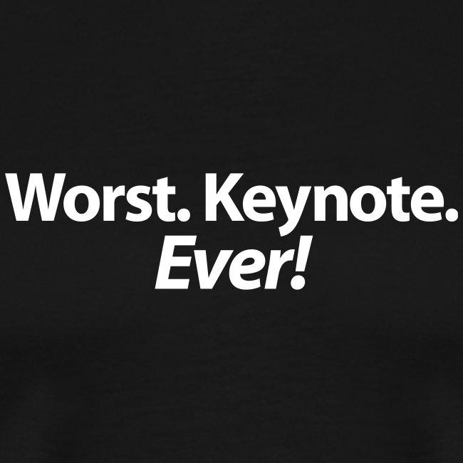 Worst. Keynote. Ever! T-Shirt