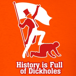 Orange History is Full of Dickholes Men - Men's T-Shirt