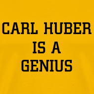 Design ~ Carl Huber is a Genius