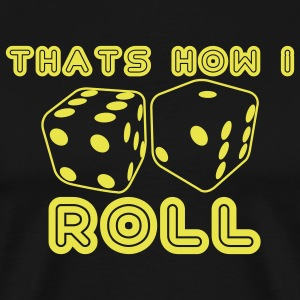 Thats How I roll - Men's Premium T-Shirt