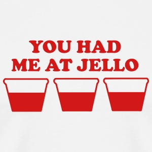 White You Had Me At Jello Men - Men's Premium T-Shirt