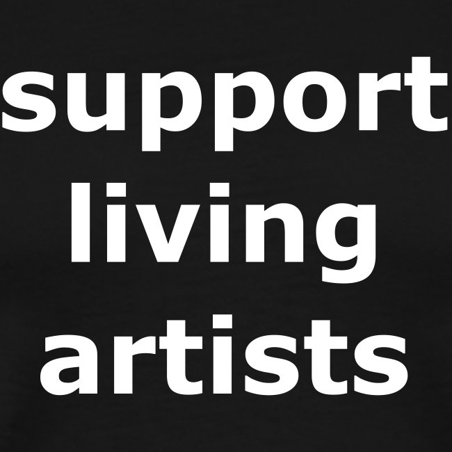 support living artists (classic unisex)