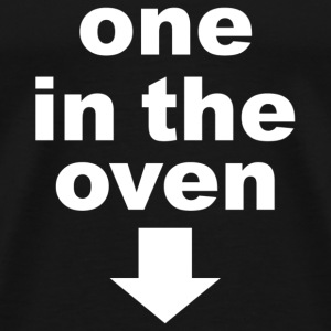 One in the Oven - Men's Premium T-Shirt