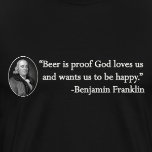 Ben Franklin Beer Quote - Men's Premium T-Shirt