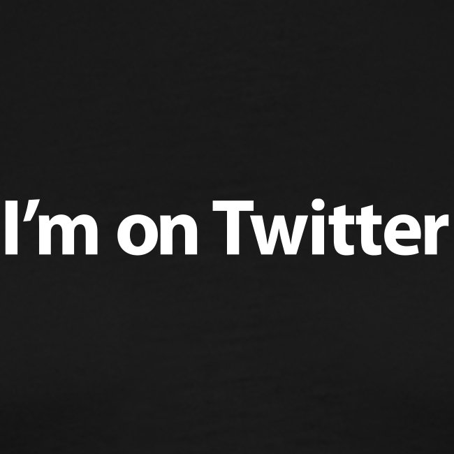 I'm on Twitter…follow me T-Shirt