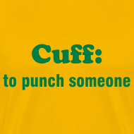 Design ~ CUFF: TO PUNCH SOMEONE - TRINI SLANG - IZATRINI.com