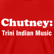 Design ~ CHUTNEY: TRINI INDIAN MUSIC - RED - IZATRINI.com